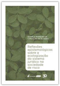 Capa de Livro: Reflexões Epistemológicas sobre a Ecologização do Sistema Jurídico na Sociedade de Risco