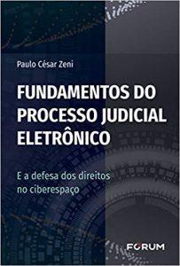 Capa de Livro: Fundamentos do processo judicial eletrônico: e a defesa dos direitos no ciberespaço