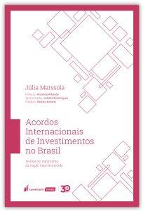 Capa de Livro: Acordos internacionais de investimentos no Brasil: análise do tratamento da nação mais favorecida