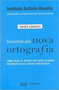 Capa de Livro: Escrevendo pela nova ortografia: como usar as regras do novo acordo ortográfico da língua português
