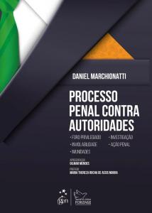 Capa de Livro: Processo penal contra autoridades: foro privilegiado, investigação, inviolabilidade, ação penal, imunidades
