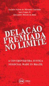Capa de Livro: Delação premiada no limite: a controvertida justiça negocial made in Brazil