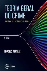 Capa de Livro: Teoria geral do crime: ilustrada por assertivas de provas