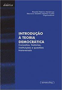 Capa de Livro: Introdução à teoria democrática: conceitos, histórias, instituições e questões transversais