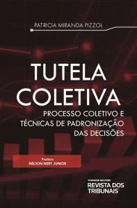 Capa de Livro: Tutela coletiva: processo coletivo e técnicas de padronização das decisões